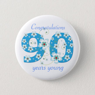 90 years young birthday congratulations button