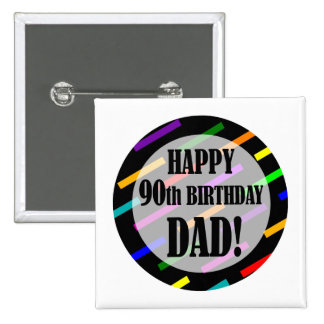 90th Birthday For Dad 15 Cm Square Badge