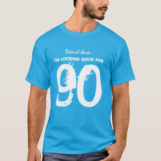 90th Birthday I'm Looking Good for 90 V06 T-Shirt