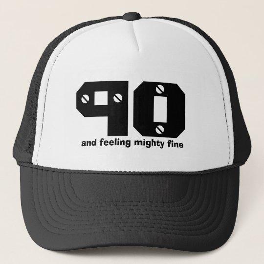 90th Birthday or ANY Year Feeling Fine Trucker