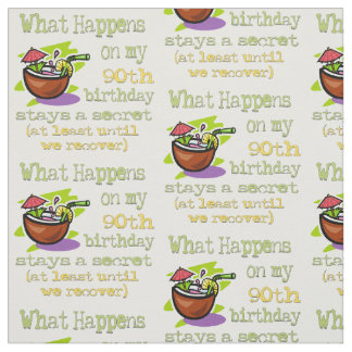90th Birthday Party Gifts. What happens on my 90th Fabric