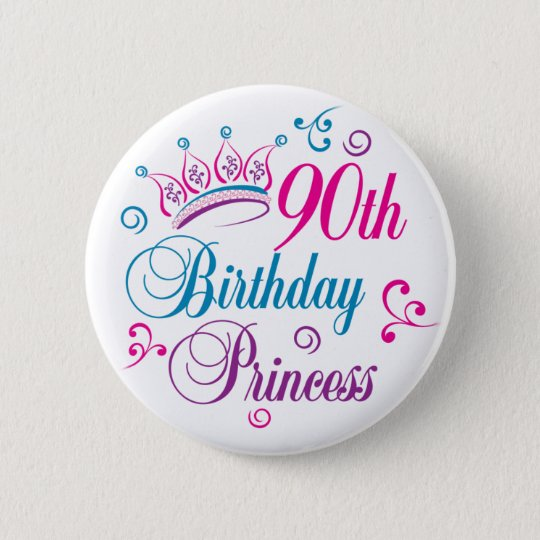 90th Birthday Princess 6 Cm Round Badge