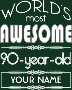 90th Birthday Worlds Best Fabulous Dark Green T Shirt