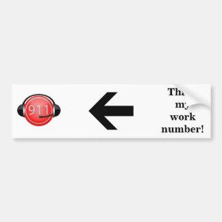 911 is my work number bumper sticker