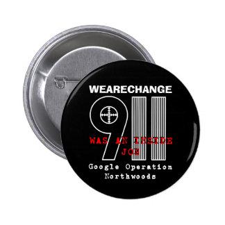 911 Northwoods, WEARECHANGE Button