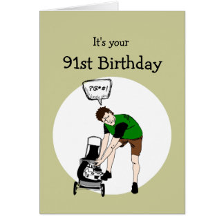 91st Birthday Funny Lawnmower Insult Greeting Card