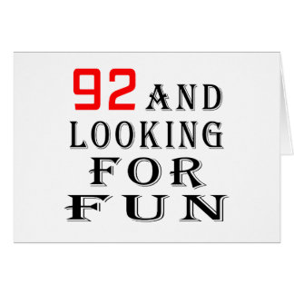 92 and looking for fun birthday designs greeting card