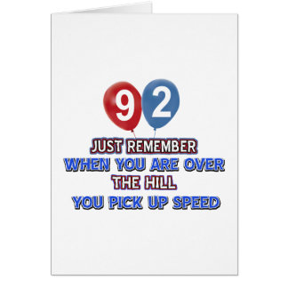 92 and over the hill birthday designs greeting card