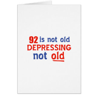 92 years is not old greeting card