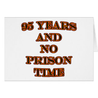 95 and no prison time card