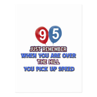 95 and over the hill birthday designs postcard