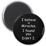 95bef believe miracles found you 6 cm round magnet
