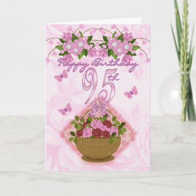 95th Birthday Special Lady, Roses And Flowers - 95 Gree