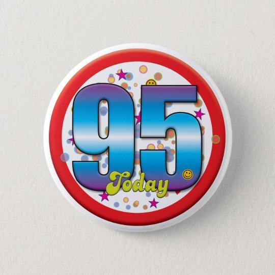 95th Birthday Today v2 6 Cm Round Badge