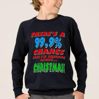 99.9% CHRISTMAS (wht) Sweatshirt