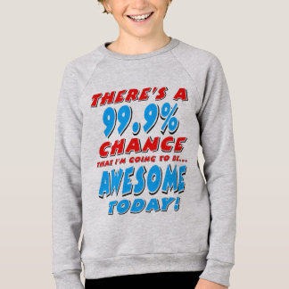 99.9% GOING TO BE AWESOME (blk) Sweatshirt