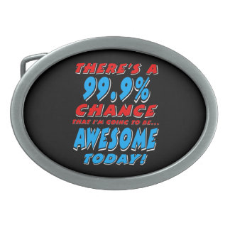 99.9% GOING TO BE AWESOME (wht) Belt Buckles