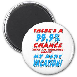 99.9% NEXT VACATION (blk) Magnet
