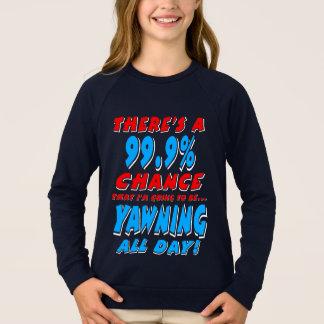 99.9% YAWNING ALL DAY (wht) Sweatshirt