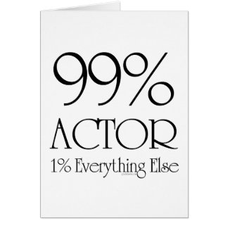 99% Actor Greeting Card