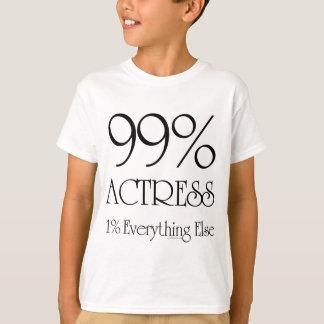 99% Actress T-Shirt