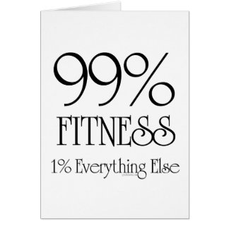99% Fitness Greeting Card