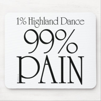 99% Pain, 1% Highland Dance 2 Mouse Pad