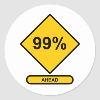 99 Percent Ahead Round Stickers