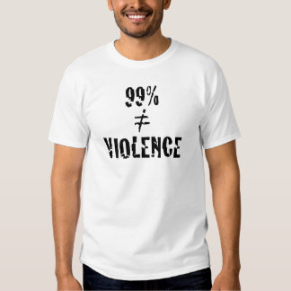 99 Percent Does Not Equal Violence T-Shirt