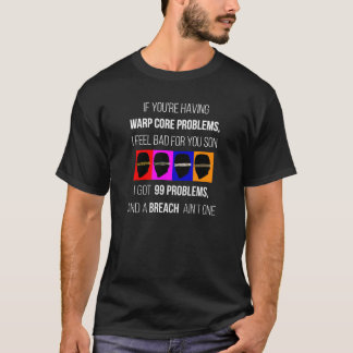 99 Problems... and a BREACH ain't one T-Shirt
