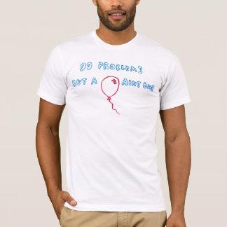 99 Problems (boys) T-Shirt
