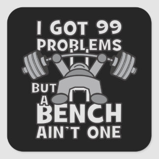 99 Problems But A Bench Ain't One - Kawaii Workout Square Sticker