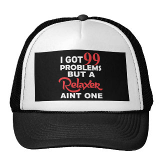 99 Problems But A Perm Aint One Trucker Hats