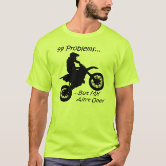 99 Problems but MX ain't one! Black on Green T-Shirt