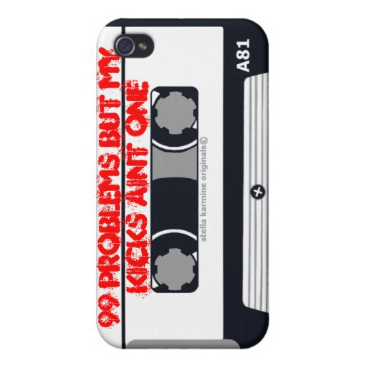 """""""99 Problems but my Kicks aint One""""  iPhone 4 Case"""
