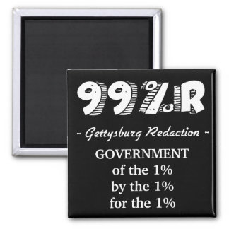 99%r Gettysburg Address government of 1% Refrigerator Magnet