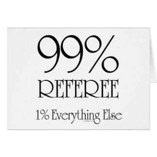 99% Referee Greeting Card