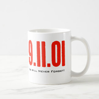 9 11 01 We Will Never Forget Coffee Mugs