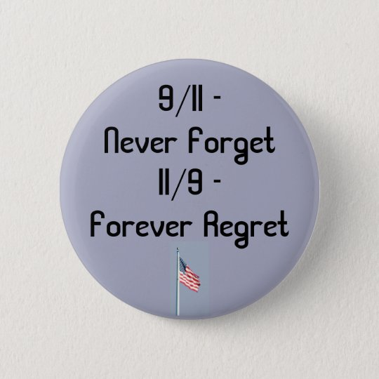 9/11 and 11/9 6 cm round badge