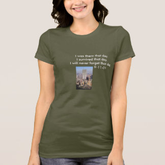 9/11 I survived but will not forget T-Shirt