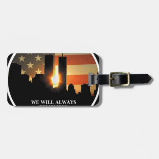 9-11 remember - We will never forget Bag Tag