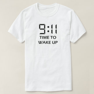 9:11 time to wake up T-Shirt