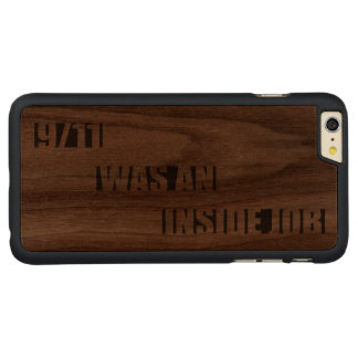 9/11 was an inside job carved® walnut iPhone 6 plus case