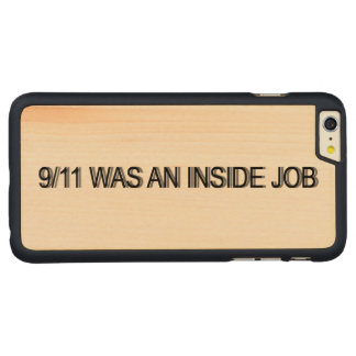 9/11 was an inside job carved® maple iPhone 6 plus case