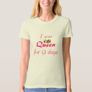 9 day queen T-Shirt