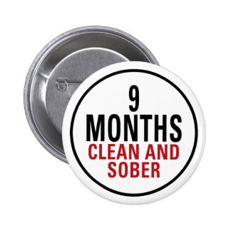 9 Months Clean and Sober 6 Cm Round Badge