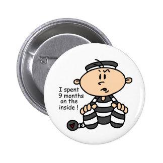 9 Months On The Inside Baby Prisoner 6 Cm Round Badge