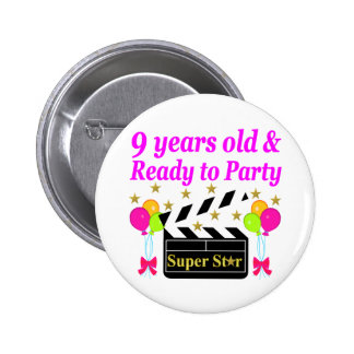 9 YEARS OLD AND READY TO PARTY MOVIE STAR DESIGN 6 CM ROUND BADGE