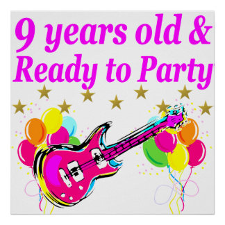 9 YEARS OLD AND READY TO PARTY ROCK STAR DESIGN POSTER