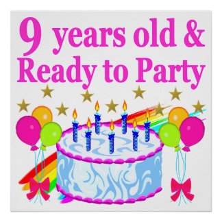 9 YRS OLD AND READY TO PARTY BIRTHDAY CAKE DESIGN POSTER